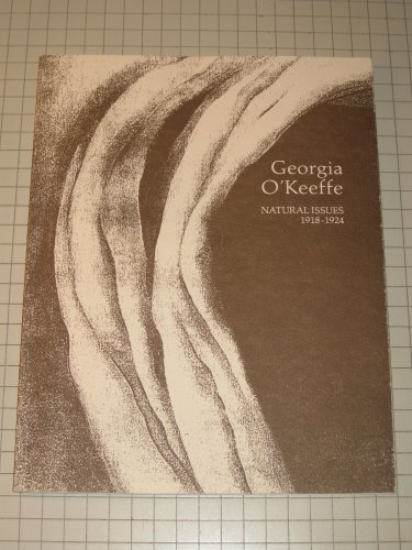 9780913697085: Georgia O'Keeffe: Natural Issues, 1918-1924