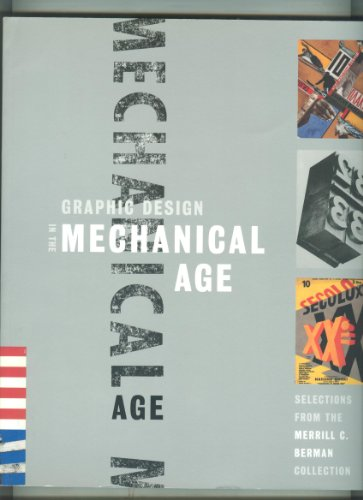 9780913697238: Graphic design in the mechanical age: Selections from the Merrill C. Berman collection