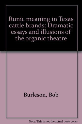9780913699003: Runic meaning in Texas cattle brands: Dramatic essays and illusions of the organic theatre