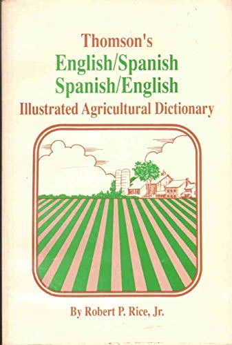 9780913702567: Thomson's Spanish-English English-Spanish Illustrated Agricultural Dictionary