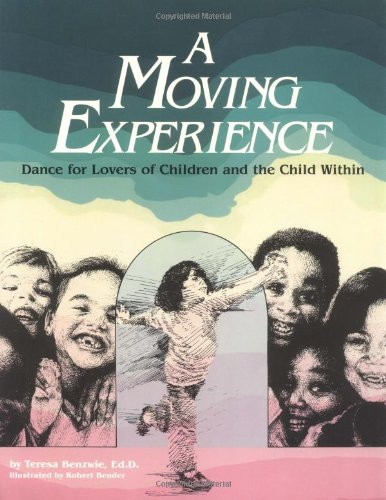 9780913705254: A Moving Experience: Dance for Lovers of Children and the Child Within