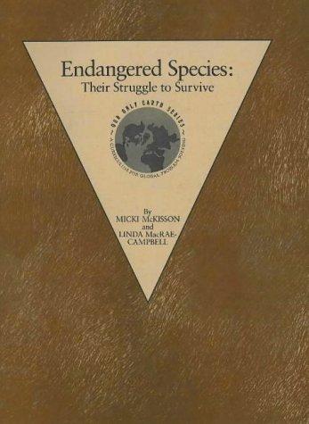 Endangered Species: Their Struggle to Survive (Our: Linda MacRae-Campbell; Micki