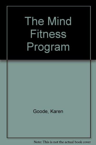 The Mind Fitness Program (0913705675) by Karen Goode; Joy Watson