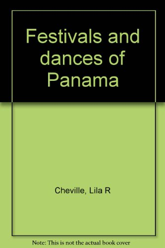 Festivals and dances of Panama Cheville, Lila R