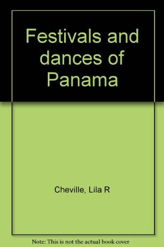 Festivals and dances of Panama: Lila R Cheville