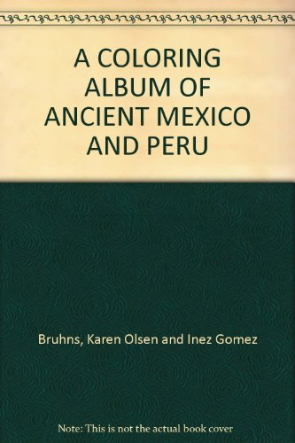 9780913718094: A COLORING ALBUM OF ANCIENT MEXICO AND PERU