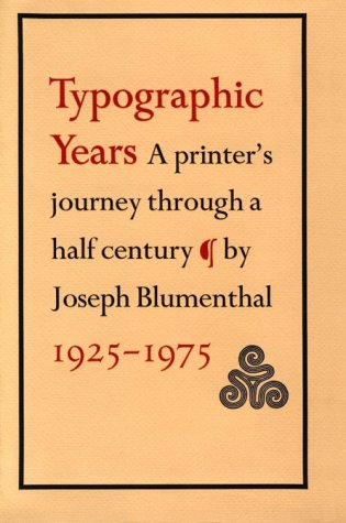 Typographic Years, A Printer's Journey Through A Half Century 1925 -1975