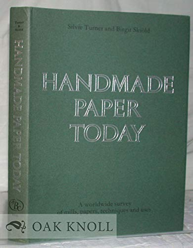 Handmade Paper Today: Turner, Silvie and Skiold, Birgit
