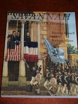Savannah: A History of Her People since 1733 -FIRST EDITION -: Russell, Preston and Barbara Hines