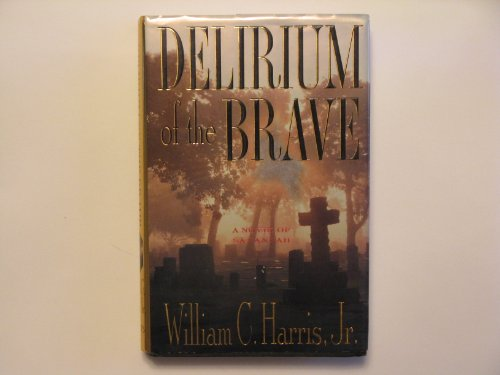 Delirium of the Brave