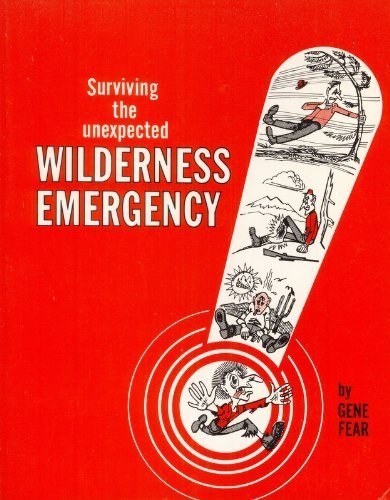 9780913724026: Surviving the Unexpected Wilderness Emergency