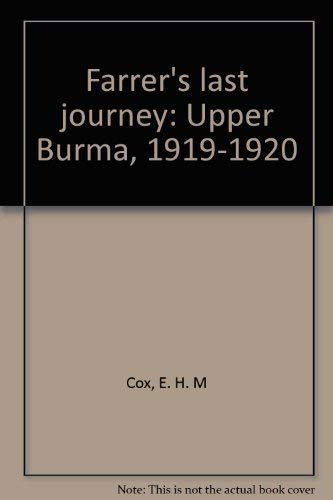 Farrer's Last Journey: Upper Burma 1919-1920: Cox, E.H.M.