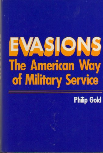 9780913729052: Evasions: The American Way of Military Service