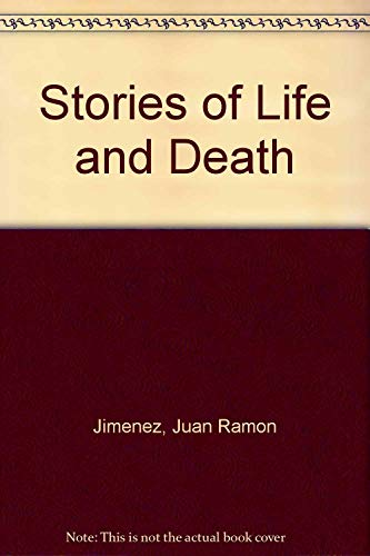 Stories of Life and Death: Jimenez, Juan Ramon