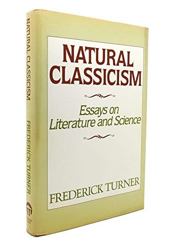9780913729137: Natural Classicism: Essays on Literature and Science