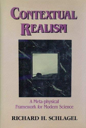 9780913729205: Contextual Realism: A Meta-Physical Framework for Modern Science