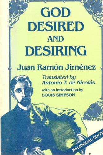 God Desired and Desiring: Jimenez, Juan Ramon