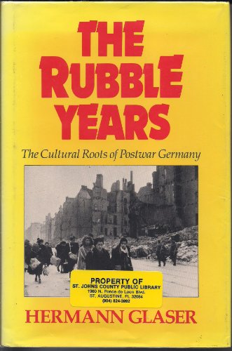 9780913729267: The Rubble Years: The Cultural Roots of Postwar Germany : 1945-1948
