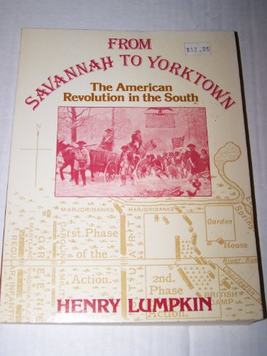9780913729489: From Savannah to Yorktown: The American Revolution in the South