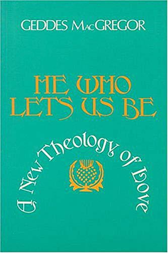 9780913729618: He Who Lets Us Be: A New Theology of Love