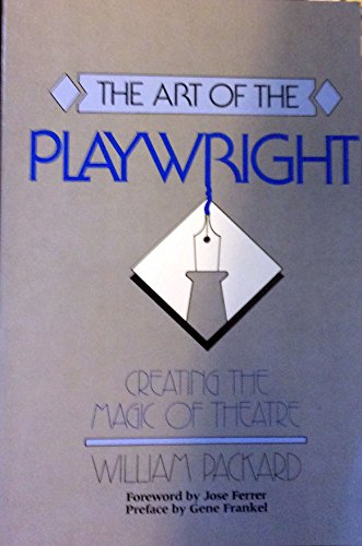 9780913729625: The Art of the Playwright: Creating the Magic of Theatre