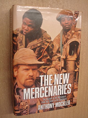 The New Mercenaries: The History of the: Anthony Mockler