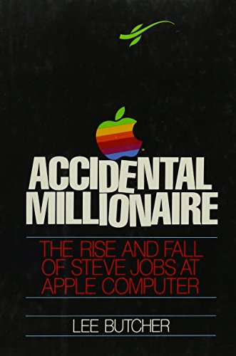 9780913729793: Accidental Millionaire: The Rise and Fall of Steve Jobs at Apple Computer