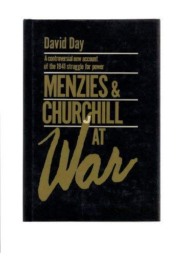 9780913729939: Menzies and Churchill at War: A Controversial New Account of the 1941 Struggle for Power