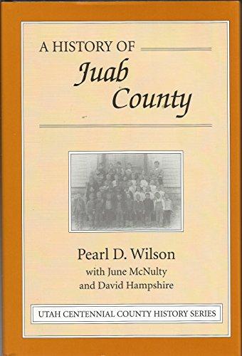 A history of Juab County ([Utah centennial county history series]): Wilson, Pearl D
