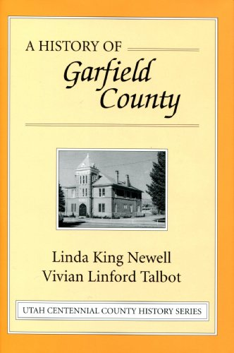 A History of Garfield County: Newell, Linda King;