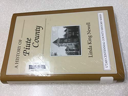 A history of Piute County ([Utah centennial county history series]): Newell, Linda King