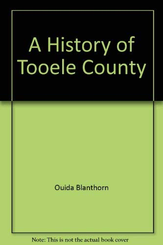 A history of Tooele County ([Utah Centennial