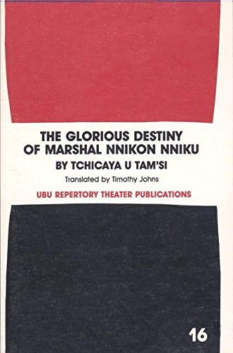 9780913745182: The Glorious Destiny of Marshall Nnikon Nniku (Ubu Repertory Theater Publications,)