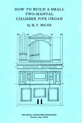 9780913746035: How to Build a Small Two Manual Chamber Pipe Organ