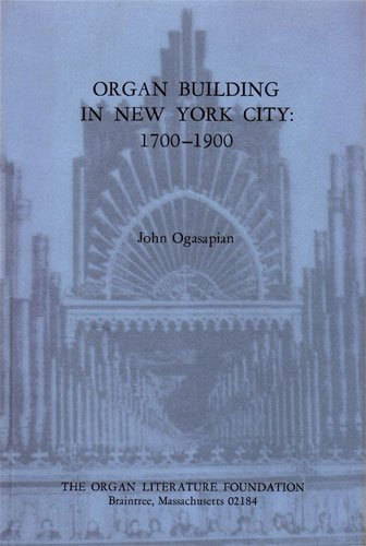 9780913746103: Organ building in New York City, 1700-1900