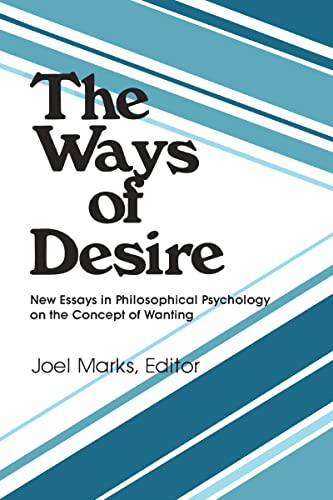 9780913750032: The Ways of Desire (Precedent Studies in Ethics and the Moral Sciences)
