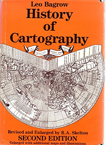 History of Cartography: Enlarged Second Edition: Bagrow, Leo