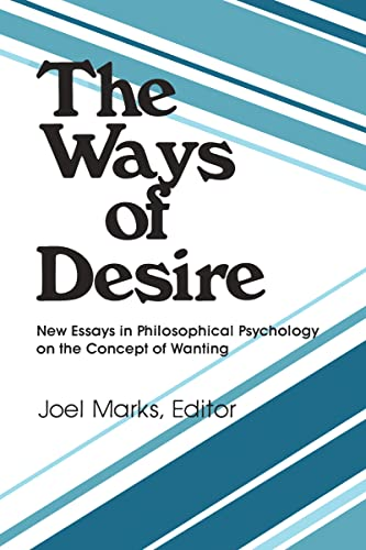 9780913750445: The Ways of Desire (Precedent Studies in Ethics and the Moral Sciences)