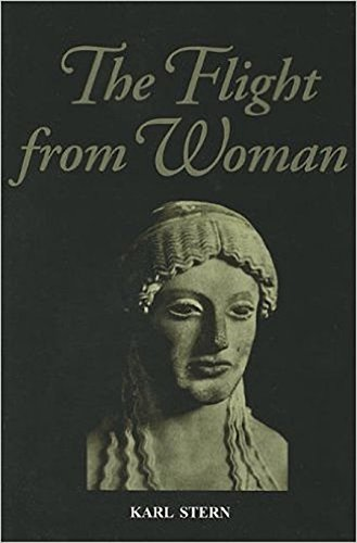 The Flight from Woman: Karl Stern