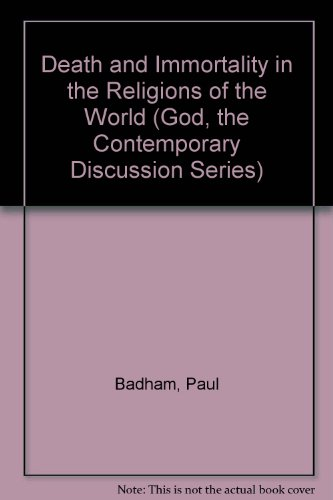 9780913757543: Death and Immortality in the Religions of the World (God, the Contemporary Discussion Series)
