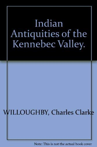 9780913764138: Indian antiquities of the Kennebec Valley (Occasional publications in Maine archaeology)