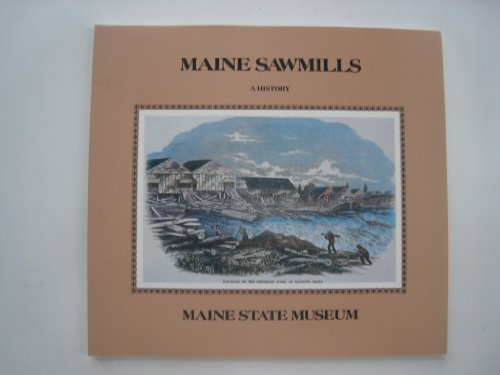 9780913764206: Maine sawmills: A history