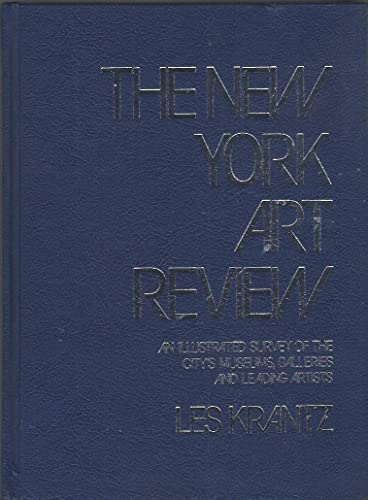 The New York Art Review: An Illustrated Survey of the City's Museums, Galleries, and Leading ...