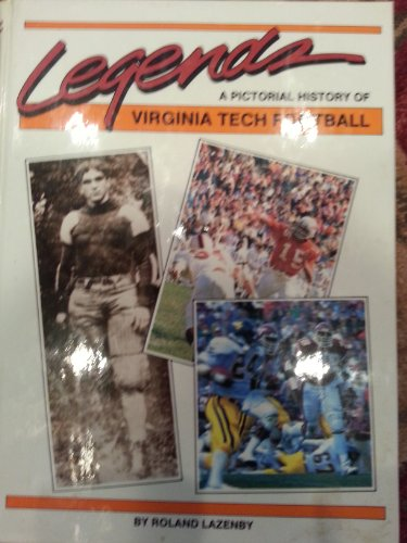 9780913767115: Legends: A pictorial history of Virginia Tech football