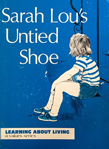 Sarah Lou's Untied Shoe (Learning About Living) (091377846X) by Ruth Shannon Odor; Helen Endres