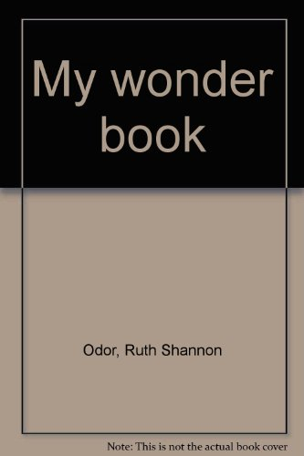 My wonder book (0913778648) by Ruth Shannon Odor