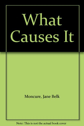 What Causes It? A Beginning Book About Weather: Jane Belk Moncure