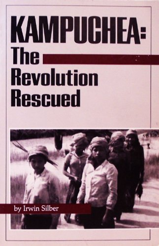 9780913781050: Kampuchea: The Revolution Rescued