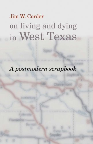 9780913785065: Jim W. Corder on Living and Dying in West Texas: A Post Modern Scrapbook
