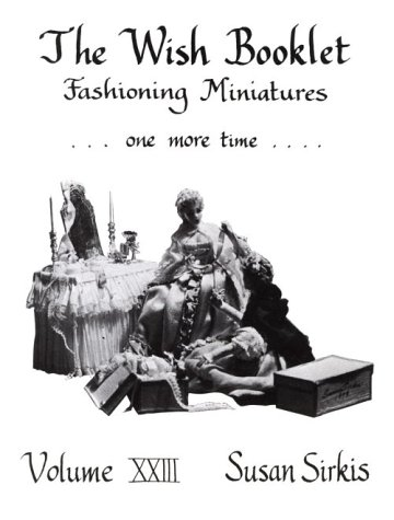 9780913786239: Fashioning Miniatures-One More Time (Wish Booklets, Vol 23)